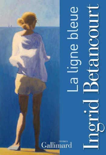 3-la-ligne-bleue-ingrid-betancourt-couverture-jaquette-jeune-femme-devant-la-mer-sylvie-bertrand-peintre-nice-atelier-galerie-art-promenade-des-anglais